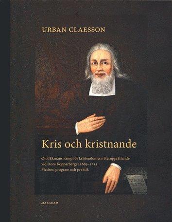 bokomslag Kris och kristnande Olof Ekmans kamp för kristendomens återupprättande vid