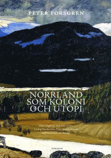 bokomslag Norrland som koloni och utopi : Olof Högbergs Den stora vreden, Ludvig Nord