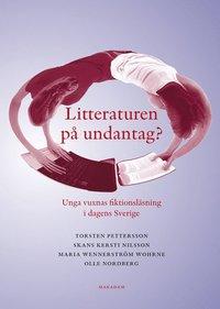 bokomslag Litteraturen på undantag? Unga vuxnas fiktionsläsning i dagens Sverige