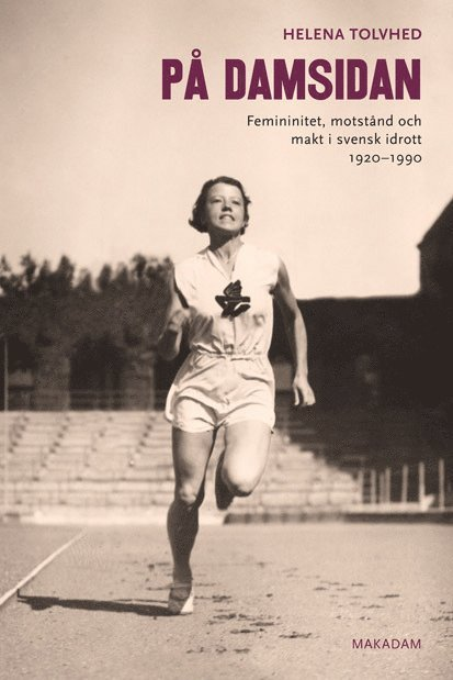 På damsidan : femininitet, motstånd och makt i svensk idrott 1920-1990 1