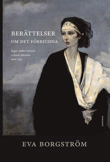 bokomslag Berättelser om det förbjudna : begär mellan kvinnor i svensk litteratur....