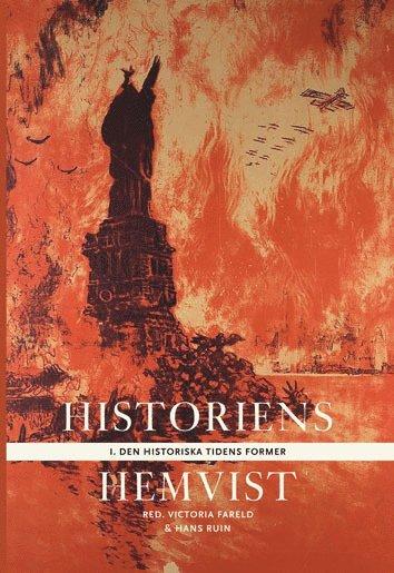 bokomslag Historiens hemvist I : den historiska tidens former