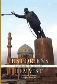 bokomslag Historiens hemvist III : minne, medier och materialitet
