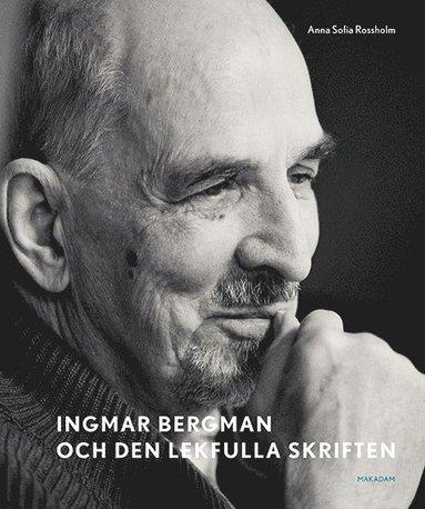 bokomslag Ingmar Bergman och den lekfulla skriften : studier av anteckningar, utkast och filmidéer i arkivets samlingar