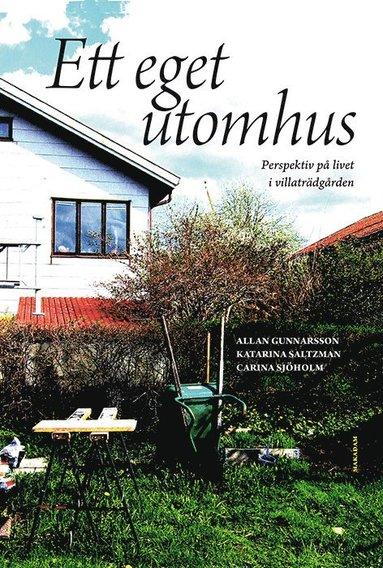 bokomslag Ett eget utomhus : perspektiv på livet i villaträdgården