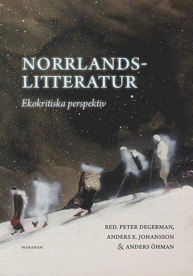 bokomslag Norrlandslitteratur : ekokritiska perspektiv