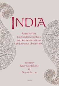 bokomslag India : Research on Cultural Encounters and Representations at Linnaeus Uni