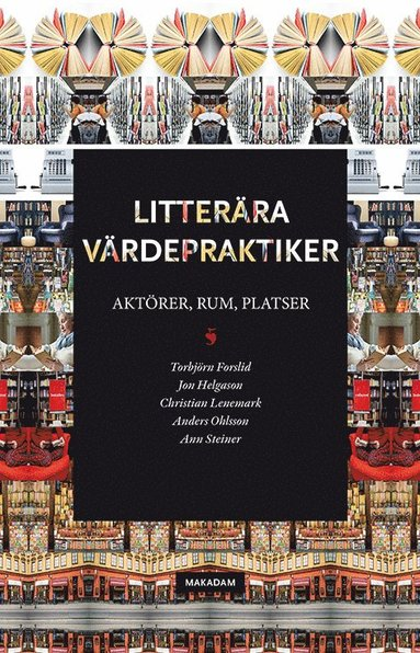 bokomslag Litterära värdepraktiker : aktörer, rum, platser