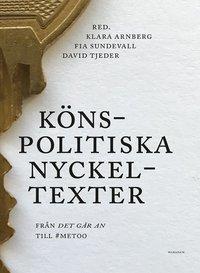 bokomslag Könspolitiska nyckeltexter : från Det går an till #metoo