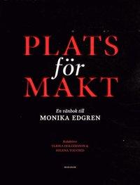 bokomslag Plats för makt : en vänbok till Monika Edgren