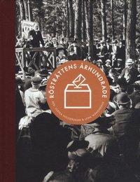 bokomslag Rösträttens århundrade : kampen, utvecklingen och framtiden för demokratin