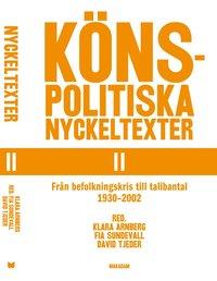bokomslag Könspolitiska nyckeltexter II. Från befolknings... 1930-2002