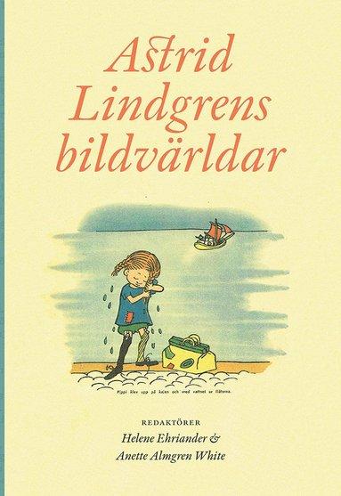 bokomslag Astrid Lindgrens bildvärldar