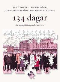 bokomslag 134 dagar : om regeringsbildningen efter valet 2018
