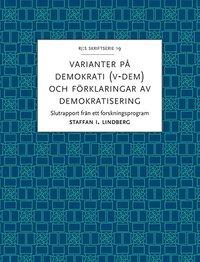 bokomslag Varianter på demokrati (V-Dem) och förklaringar av demokratisering : slutrapport från ett forskningsprogram