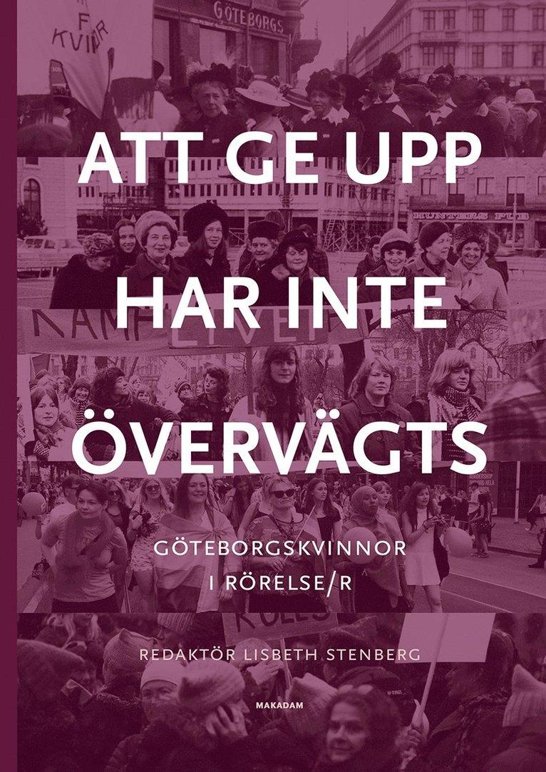 Att ge upp har inte övervägts : Göteborgskvinnor i rörelse/r 1