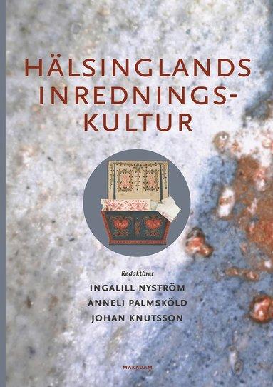 bokomslag Hälsinglands inredningskultur