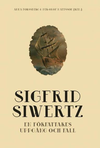 bokomslag Sigfrid Siwertz - En författares uppgång och fall
