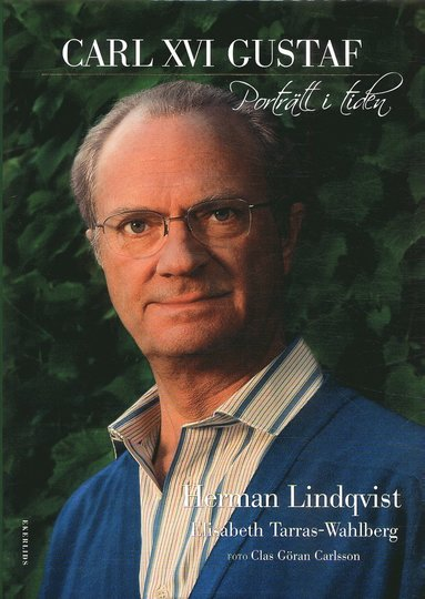 bokomslag Carl XVI Gustav - Porträtt i tiden