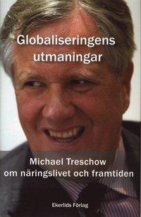 bokomslag Globaliseringens utmaningar : En intervjubok med Michael Treschow