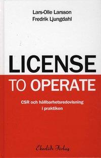bokomslag License to operate : CSR och hållbarhetsredovisning i praktiken