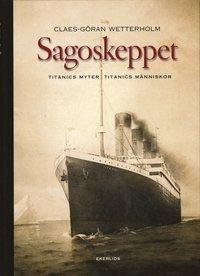 bokomslag Sagoskeppet : Titanics myter Titanics människor