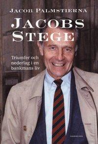 bokomslag Jacobs Stege : triumfer och nederlag i en bankmans liv