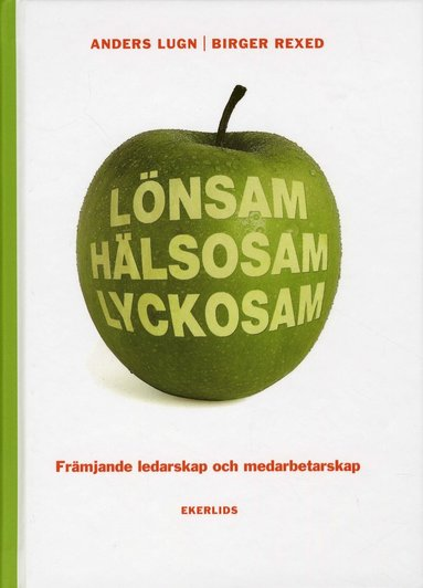 bokomslag Lönsam hälsosam lyckosam : främjande ledarskap och medarbetarskap