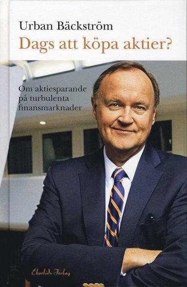 bokomslag Dags att köpa aktier? : om aktiesparande på turbulenta finansmarknader