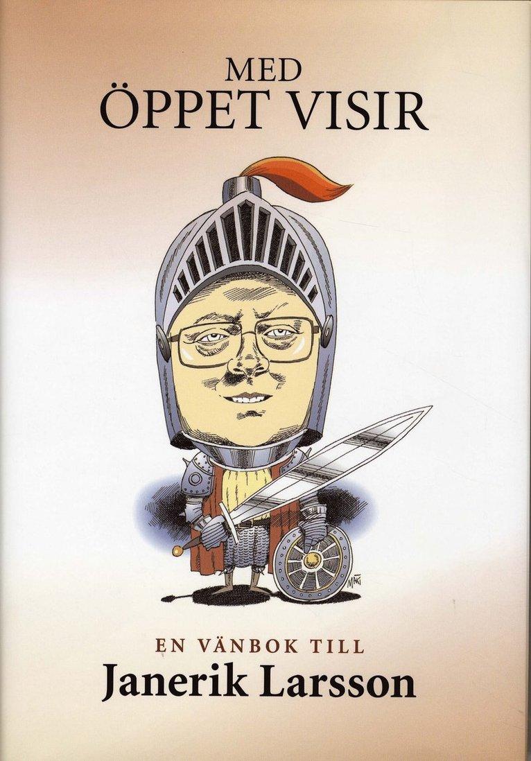 Med öppet visir - en vänbok till Janerik Larsson 1