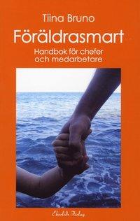 bokomslag Föräldrasmart : handbok för chefer och medarbetare