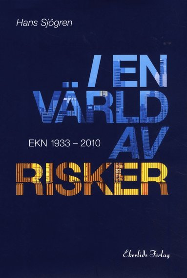 bokomslag I en värld av risker : EKN 1933-2010