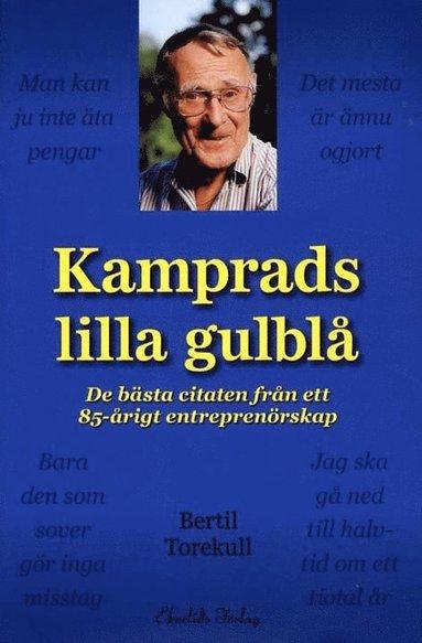 bokomslag Kamprads lilla gulblå : de bästa citaten från ett 85-årigt entreprenörskap