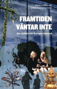 bokomslag Framtiden väntar inte : Om världen och Sveriges välstånd