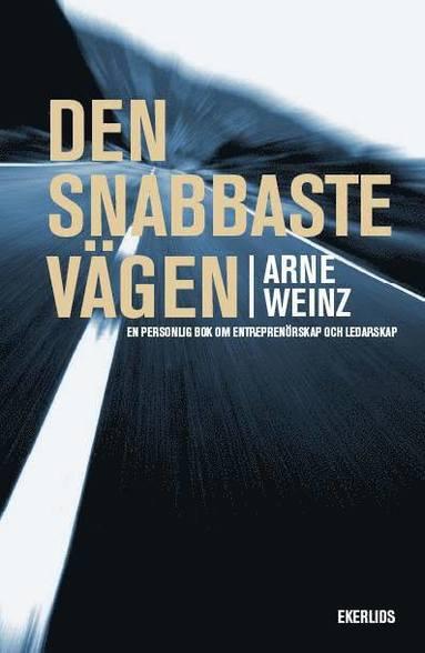 bokomslag Den snabbaste vägen : en personlig bok om entrprenörskap och ledarskap