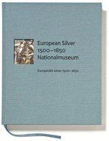 bokomslag European Silver 1500-1800/ Europeiskt silver 1500-1800
