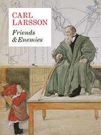 bokomslag Carl Larsson. Friends & Enemies
