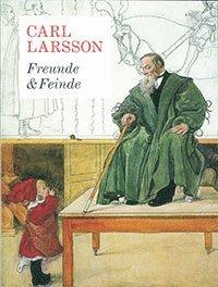 bokomslag Carl Larsson - Freunde & Feinde