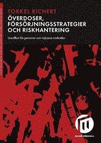 bokomslag Överdoser, försörjningsstrategier och riskhantering : livsvillkor för personer som injicerar narkotika