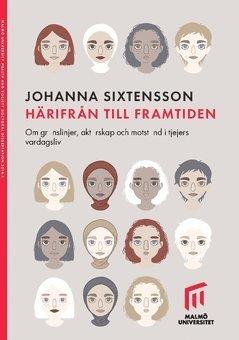 bokomslag Härifrån till framtiden. : Om gränslinjer, aktörskap och motstånd i tjejers vardagsliv.