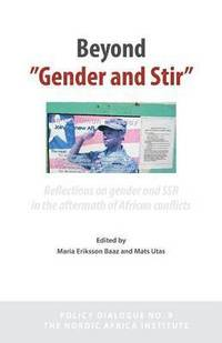 bokomslag Beyond 'Gender and Stir': Reflections on Gender and Ssr in the Aftermath of African Conflicts