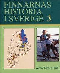bokomslag Finnarnas historia i Sverige. 3,Tiden efter 1945