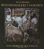 bokomslag Bonadsmåleri i Norden : från medeltid till Vasatid
