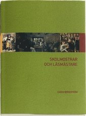 bokomslag Skolmostrar och läsmästare : lärare på landet före folkskolereformen 1842