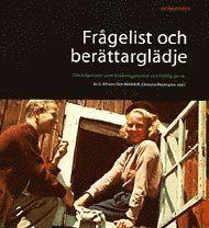 bokomslag Frågelist och berättarglädje : om frågelistor som forskningsmetod och folklig genre