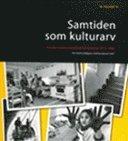 bokomslag Samtiden som kulturarv : svenska museers samtidsdokumentation 1975-2000