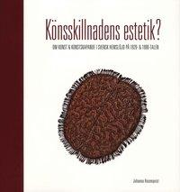 bokomslag Könsskillnadens estetik? : om konst och konstskapande i svensk hemslöjd på 1920- och 1990-talen