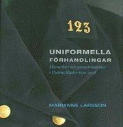 bokomslag Uniformella förhandlingar : hierarkier och genusrelationer i Postens kläder 1636 - 2008