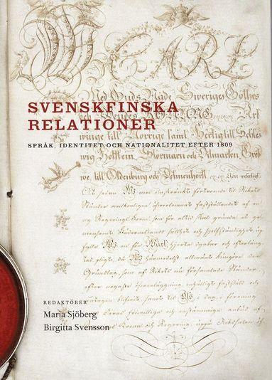 bokomslag Svenskfinska relationer : språk, identitet och nationalitet efter 1809