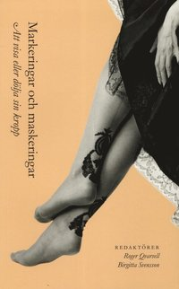 bokomslag Markeringar och maskeringar : att visa eller dölja sin kropp